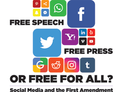 Free Speech, Free Press or Free for All? Social Media and the First Amendment