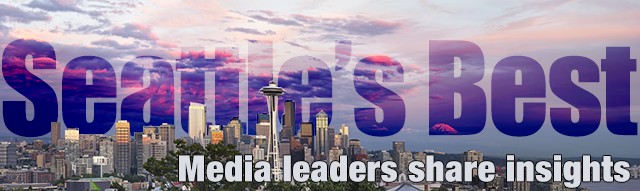 Seattle's Best: Media leaders share insights