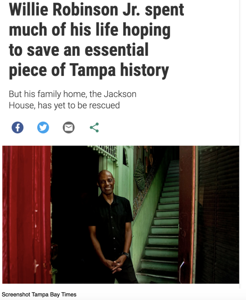 Willie Robinson Jr. spent much of his life hoping to save an essential piece of Tampa history  But his family home, the Jackson House, has yet to be rescued