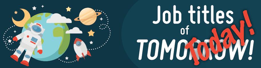 Job titles of Tomorrow — Today!